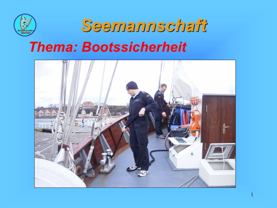 Seemannschaft Thema: Bootssicherheit