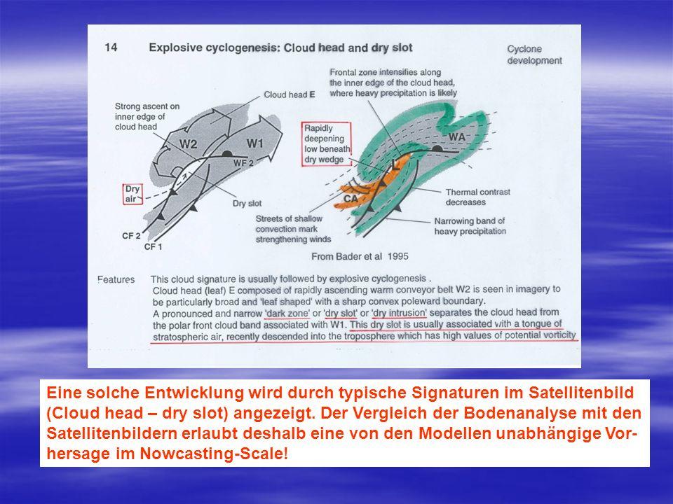 Eine solche Entwicklung wird durch typische Signaturen im Satellitenbild