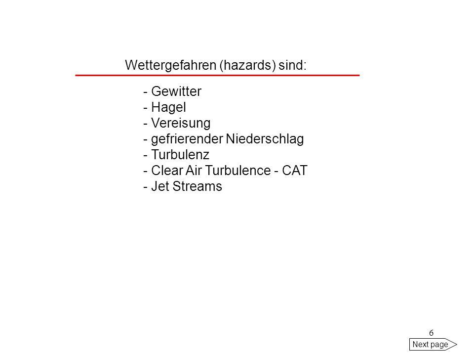 Wettergefahren (hazards) sind: