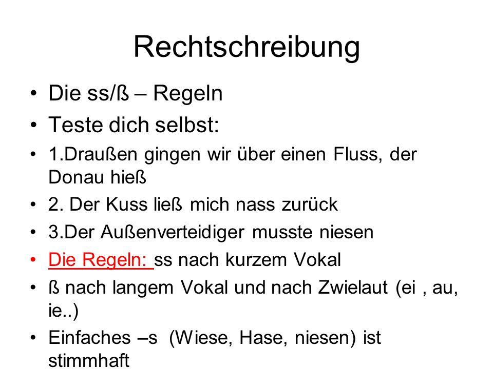 Rechtschreibung Die ss/ß – Regeln Teste dich selbst: