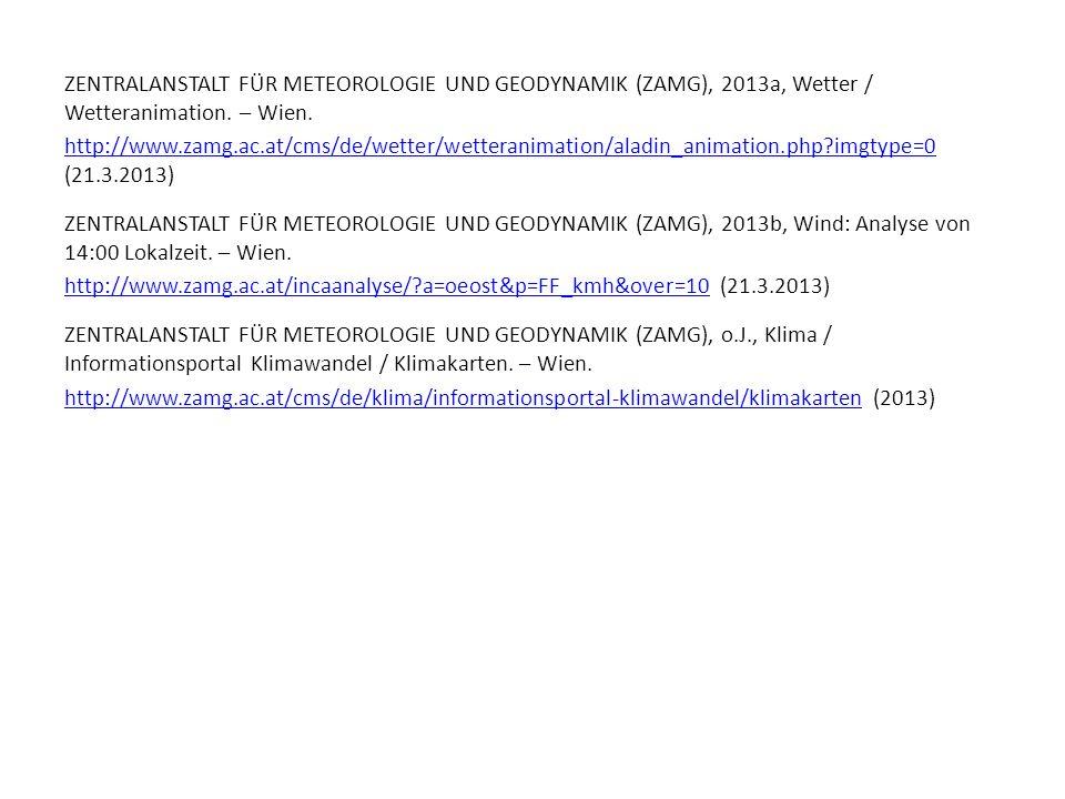 ZENTRALANSTALT FÜR METEOROLOGIE UND GEODYNAMIK (ZAMG), 2013a, Wetter / Wetteranimation. – Wien.