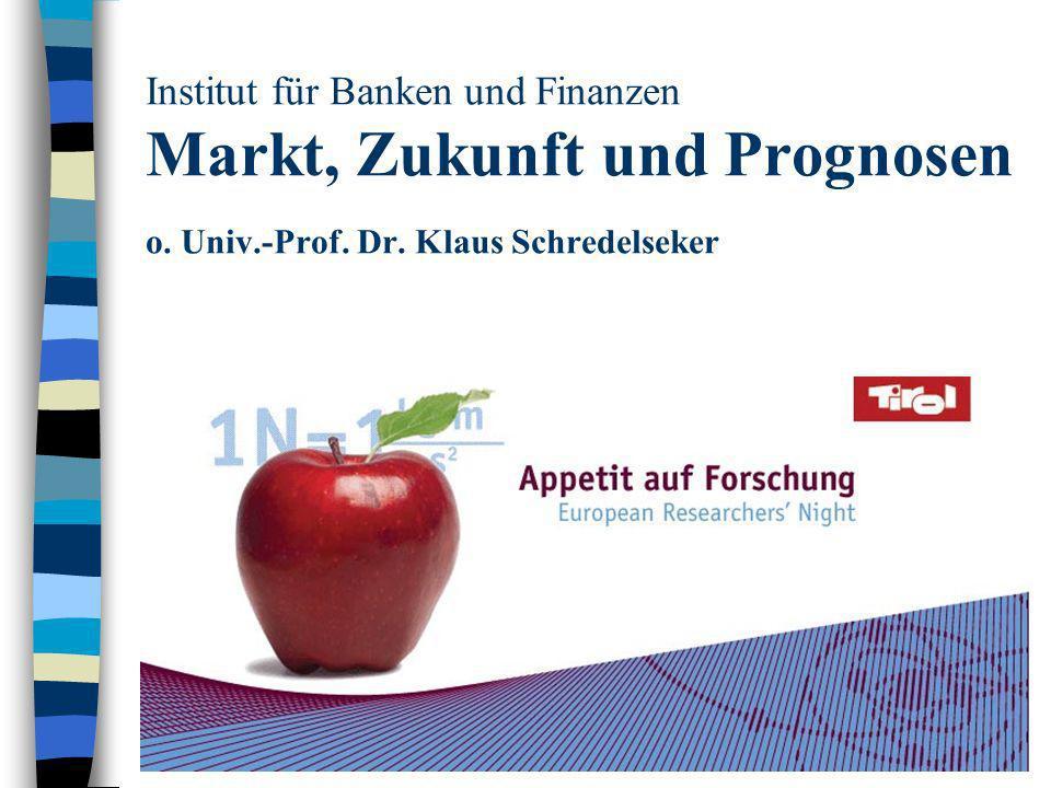 Institut für Banken und Finanzen Markt, Zukunft und Prognosen o. Univ