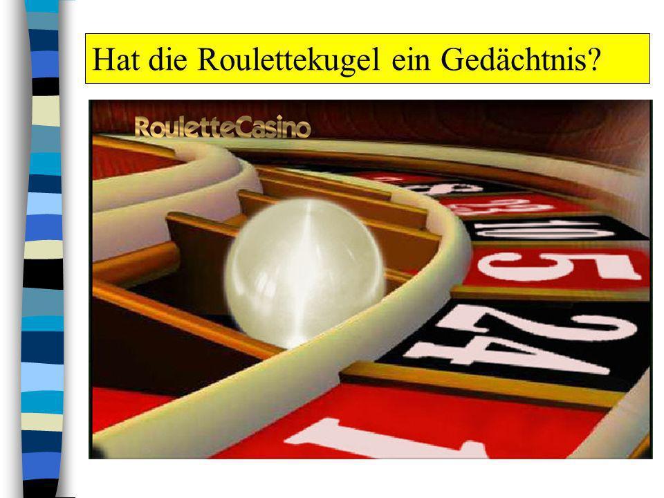 Hat die Roulettekugel ein Gedächtnis