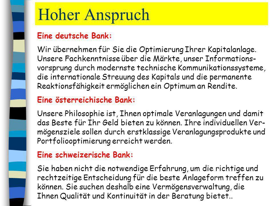 Hoher Anspruch Eine deutsche Bank: