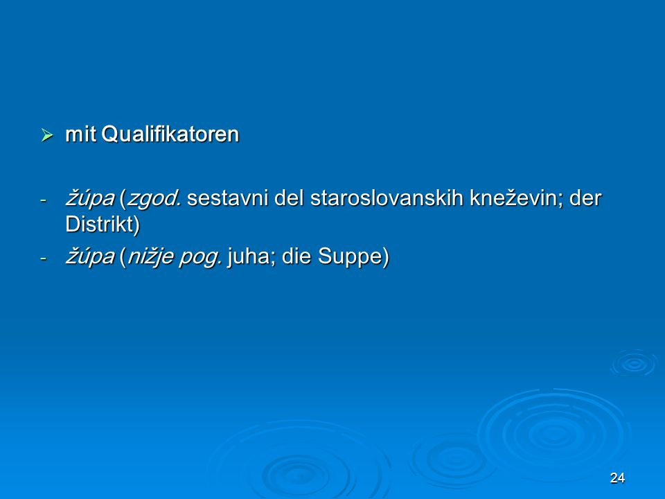 mit Qualifikatoren žúpa (zgod.