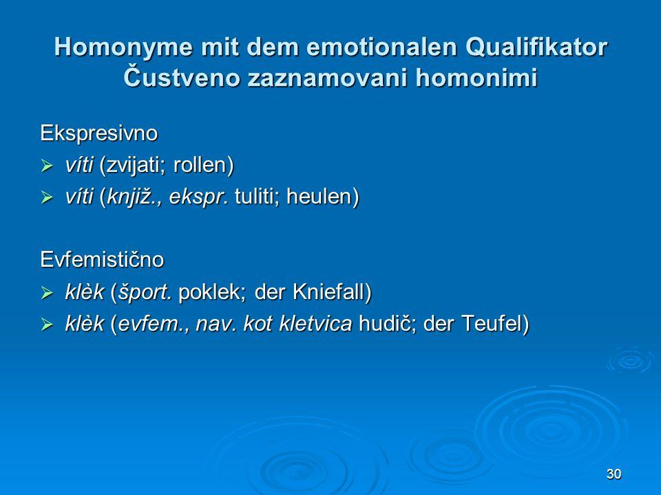 Homonyme mit dem emotionalen Qualifikator Čustveno zaznamovani homonimi