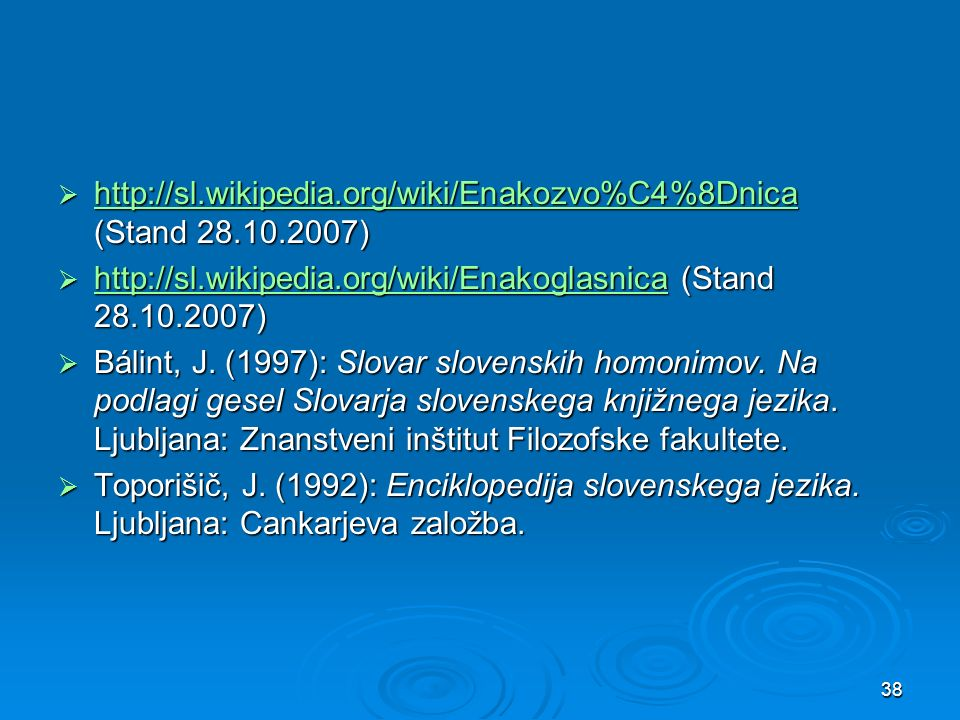 http://sl.wikipedia.org/wiki/Enakozvo%C4%8Dnica (Stand 28.10.2007)