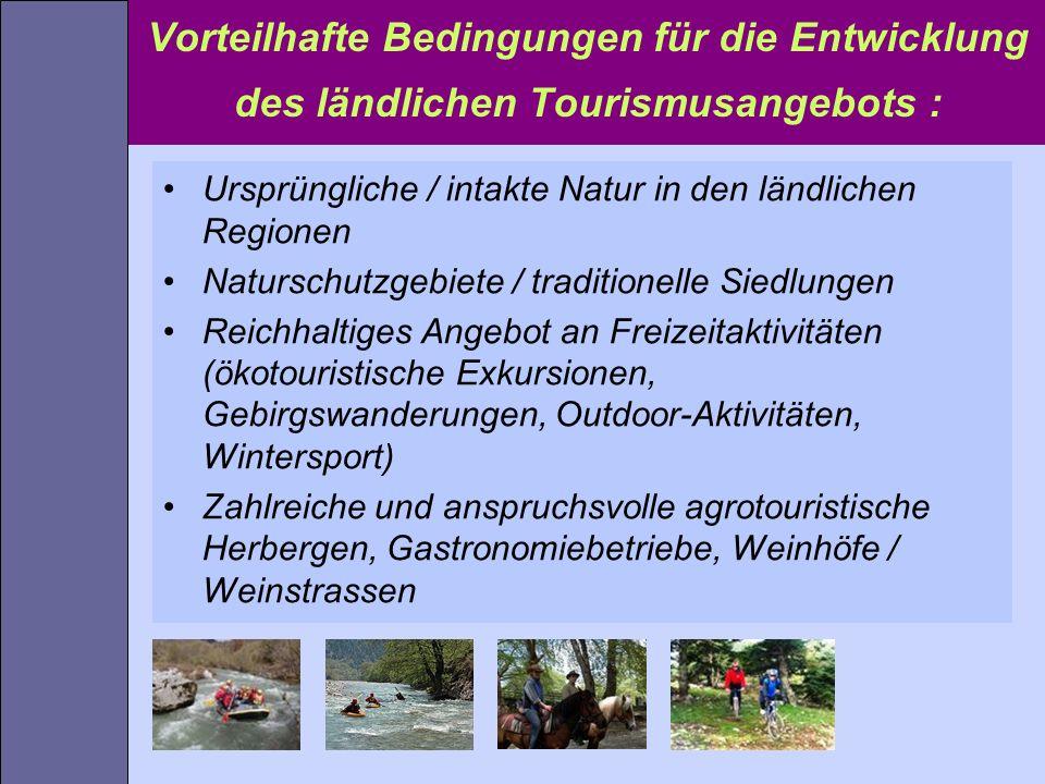 Vorteilhafte Bedingungen für die Entwicklung des ländlichen Tourismusangebots :