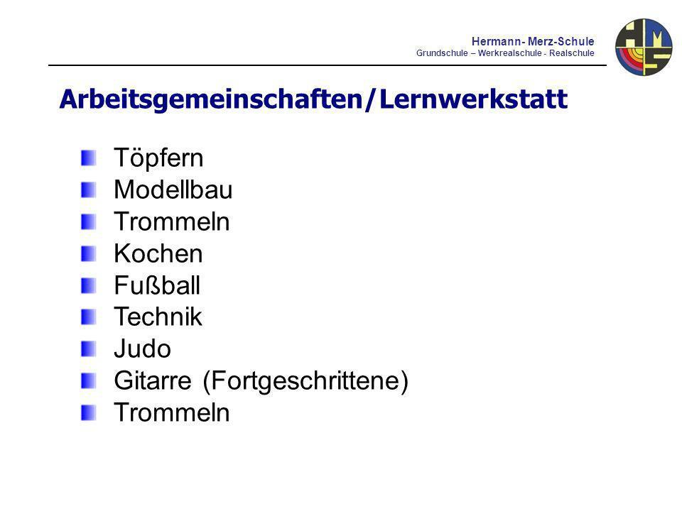 Arbeitsgemeinschaften/Lernwerkstatt Töpfern Modellbau Trommeln Kochen