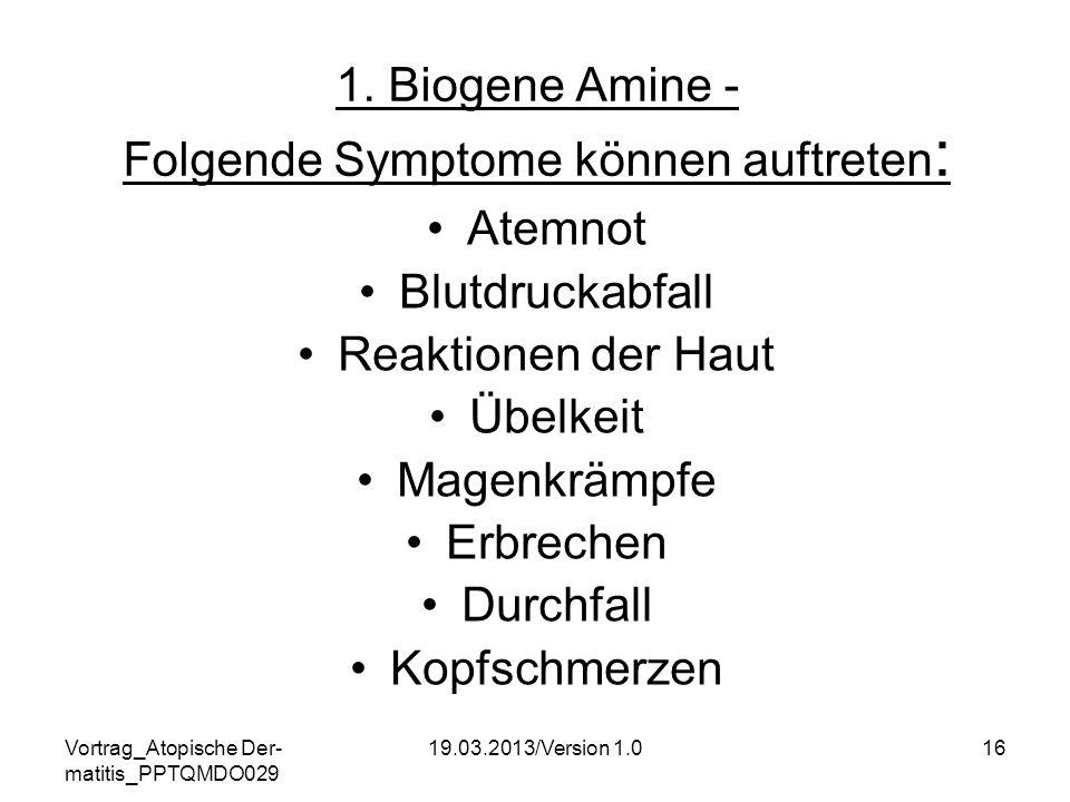 1. Biogene Amine - Folgende Symptome können auftreten: