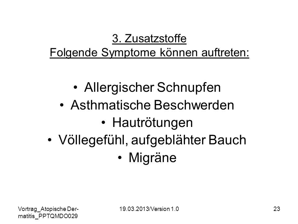 3. Zusatzstoffe Folgende Symptome können auftreten: