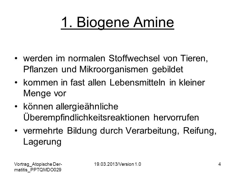 1. Biogene Amine werden im normalen Stoffwechsel von Tieren, Pflanzen und Mikroorganismen gebildet.