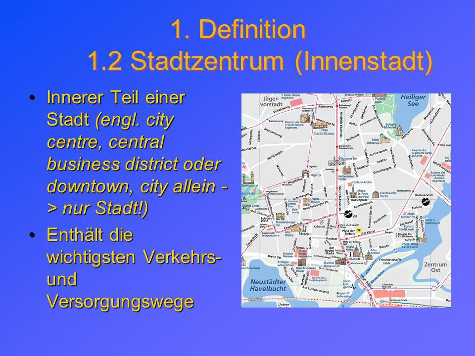 1. Definition 1.2 Stadtzentrum (Innenstadt)