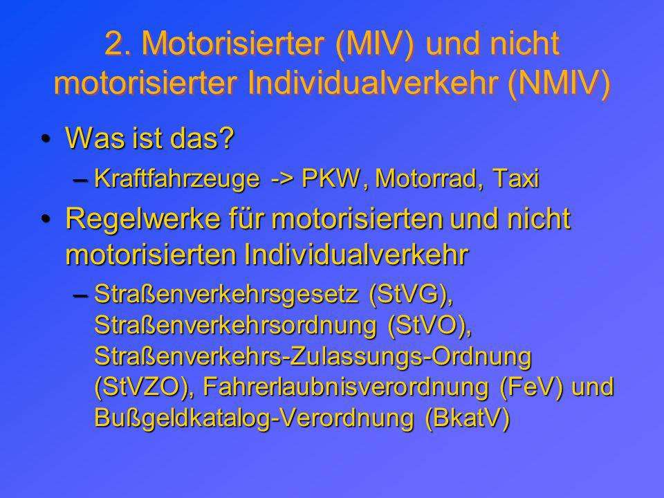 2. Motorisierter (MIV) und nicht motorisierter Individualverkehr (NMIV)
