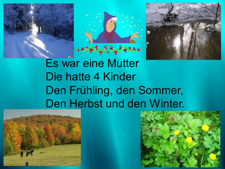 Den Frühling, den Sommer, Den Herbst und den Winter.