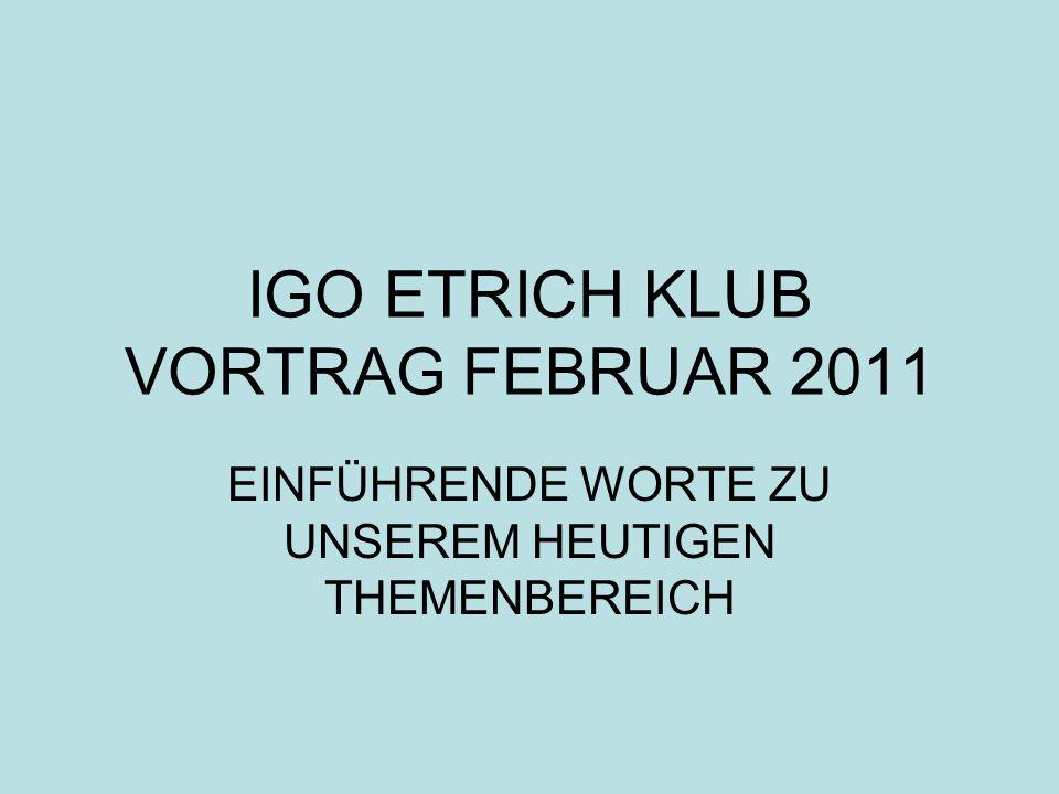 IGO ETRICH KLUB VORTRAG FEBRUAR 2011
