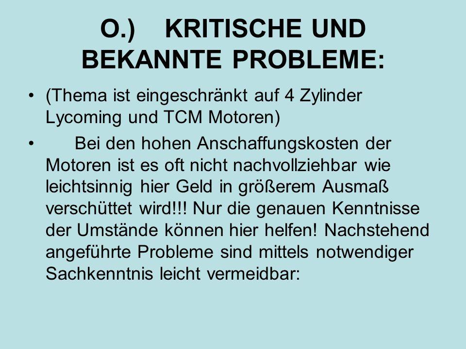 O.) KRITISCHE UND BEKANNTE PROBLEME: