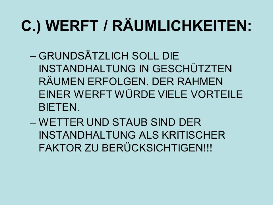 C.) WERFT / RÄUMLICHKEITEN: