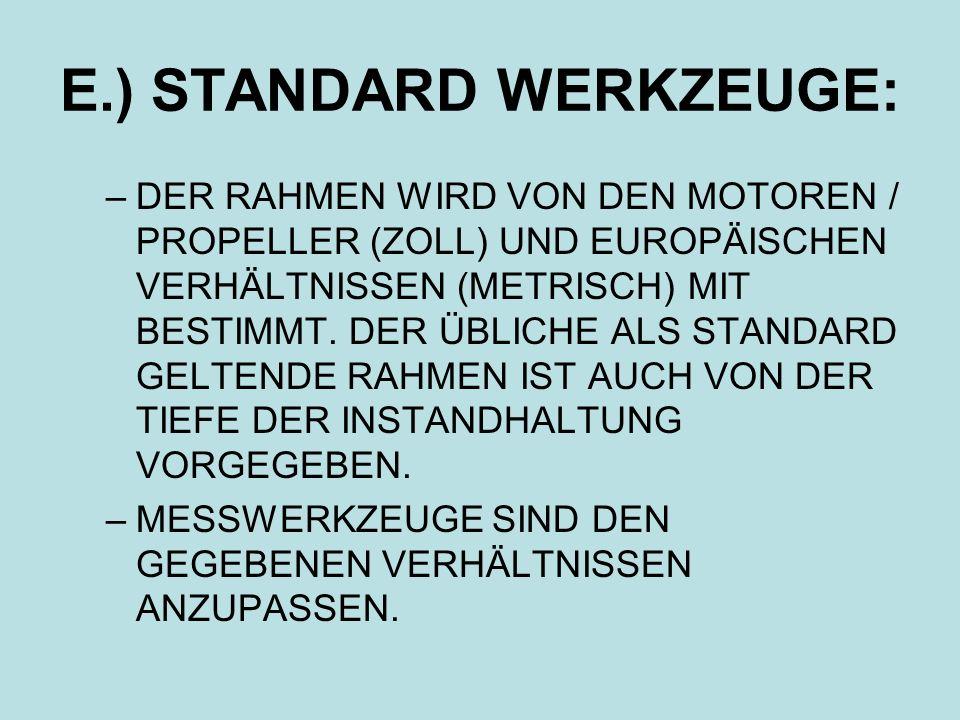 E.) STANDARD WERKZEUGE:
