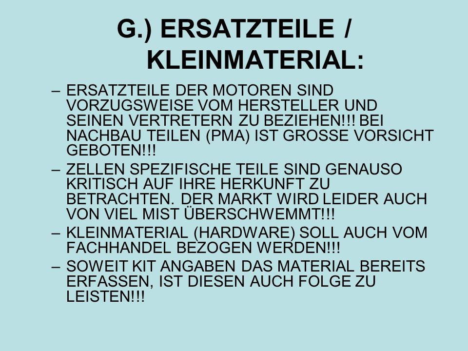 G.) ERSATZTEILE / KLEINMATERIAL: