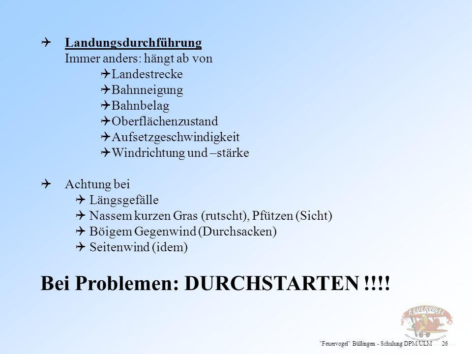 Bei Problemen: DURCHSTARTEN !!!!