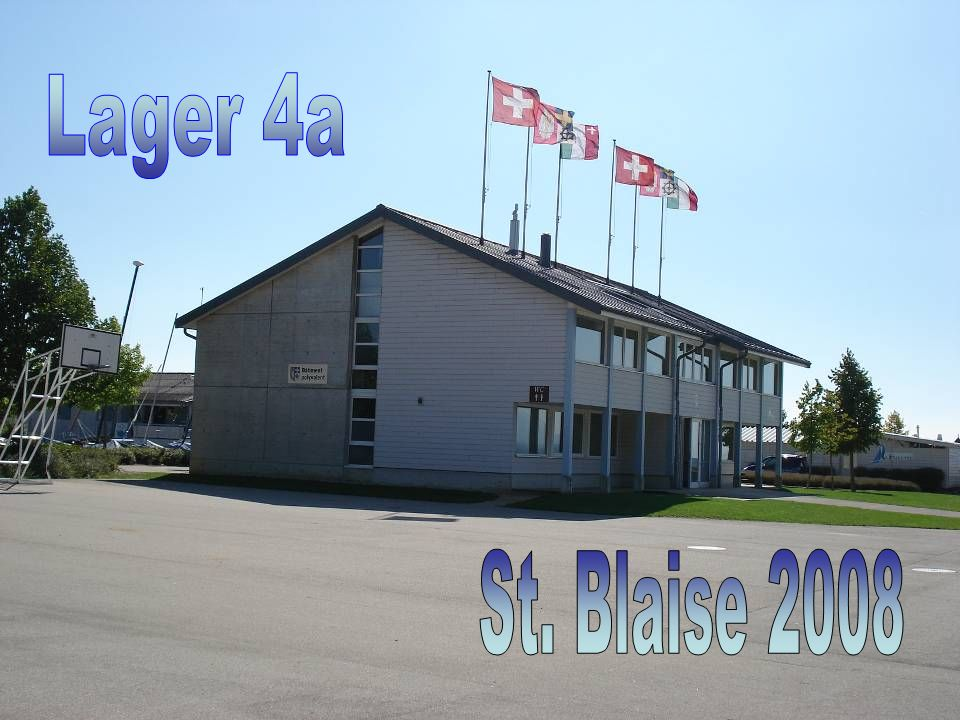 Lager 4a St. Blaise 2008