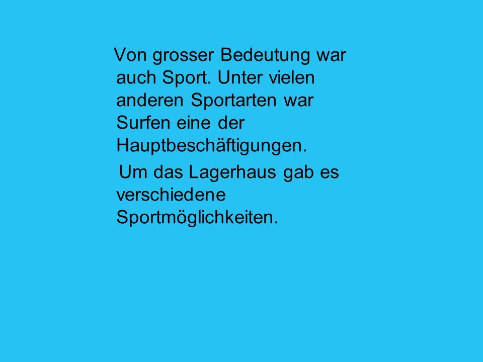 Von grosser Bedeutung war auch Sport
