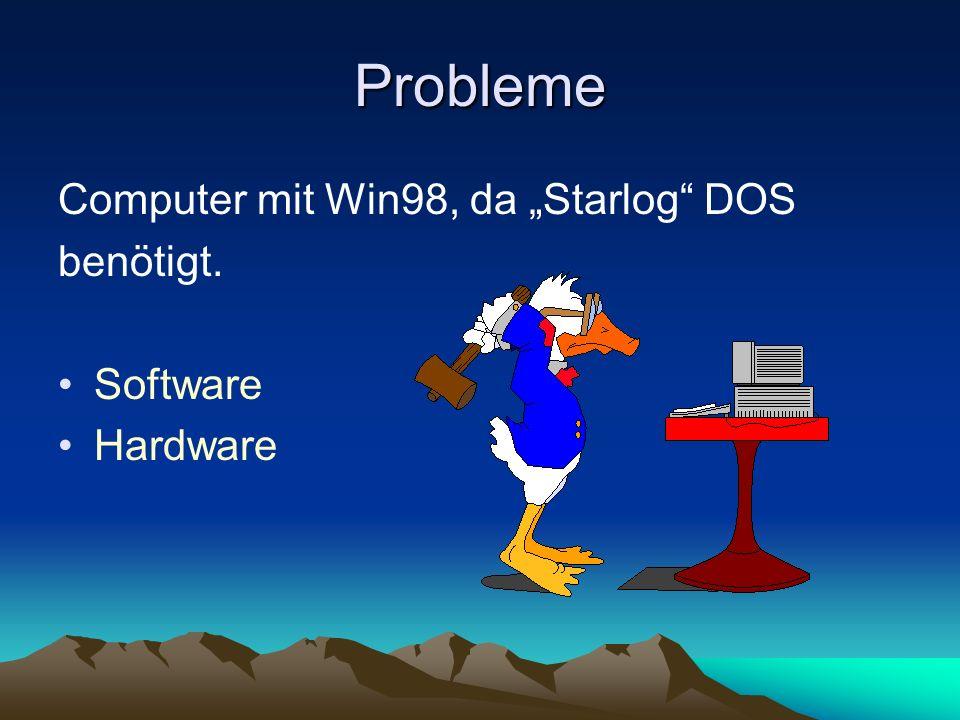 """Probleme Computer mit Win98, da """"Starlog DOS benötigt. Software"""