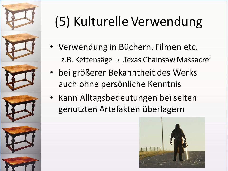 (5) Kulturelle Verwendung