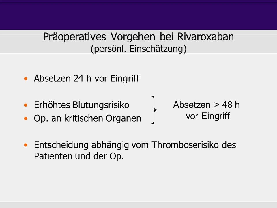 Präoperatives Vorgehen bei Rivaroxaban (persönl. Einschätzung)
