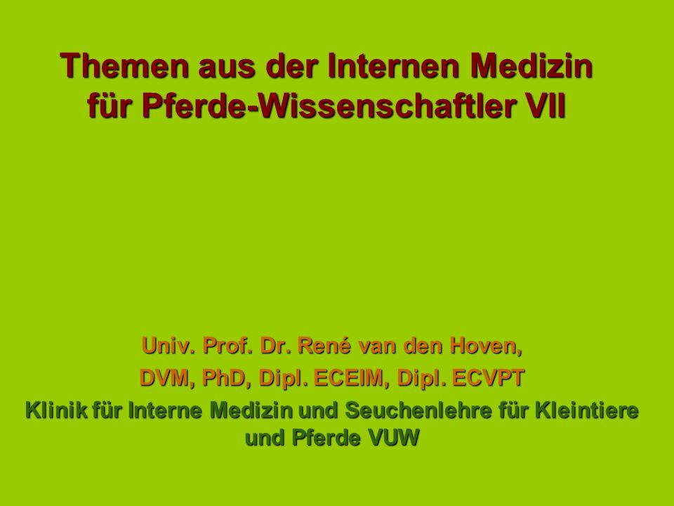 Themen aus der Internen Medizin für Pferde-Wissenschaftler VII