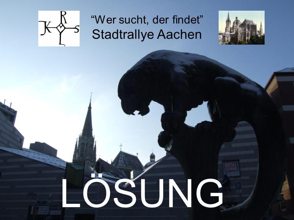 Wer sucht, der findet Stadtrallye Aachen