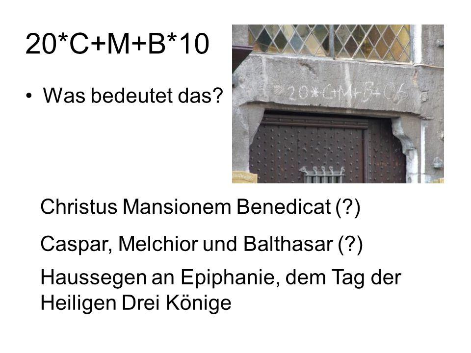 20*C+M+B*10 Was bedeutet das Christus Mansionem Benedicat ( )