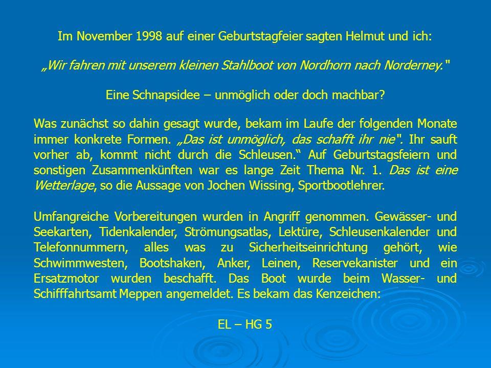 Im November 1998 auf einer Geburtstagfeier sagten Helmut und ich: