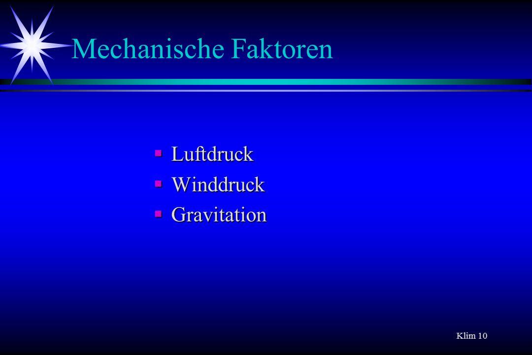 Mechanische Faktoren Luftdruck Winddruck Gravitation