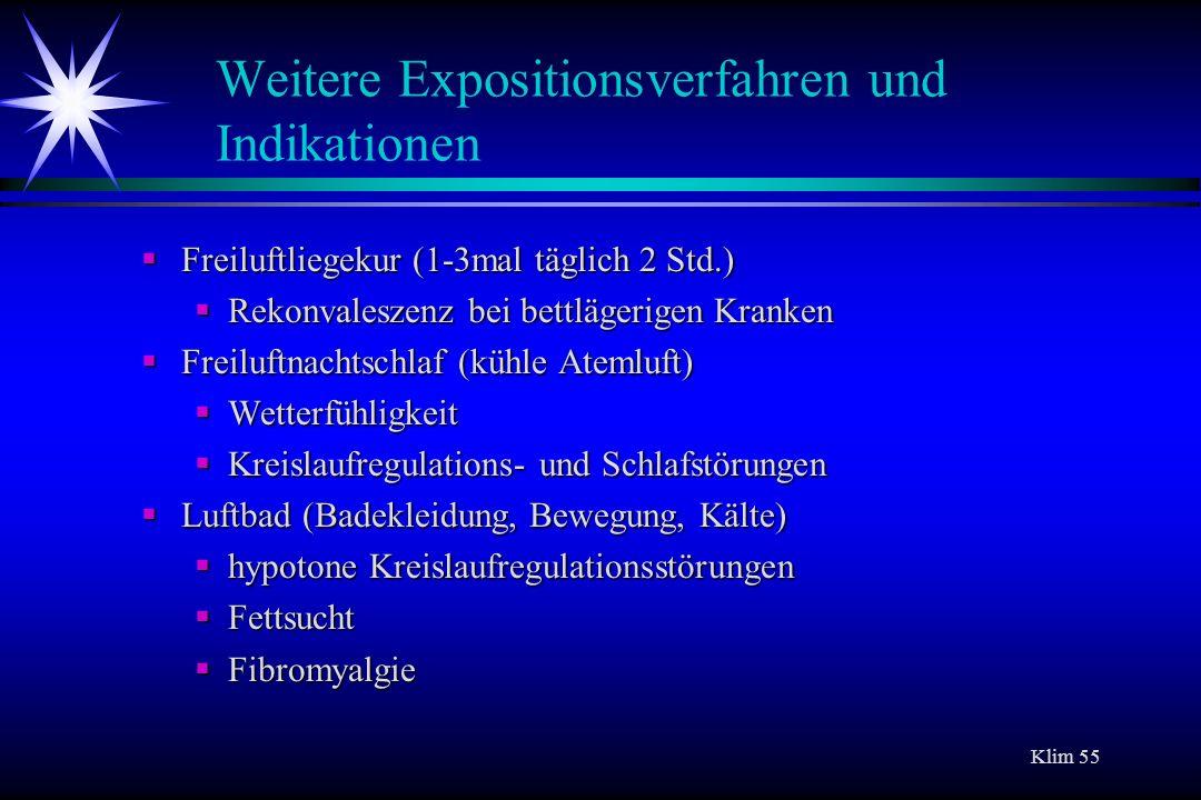 Weitere Expositionsverfahren und Indikationen