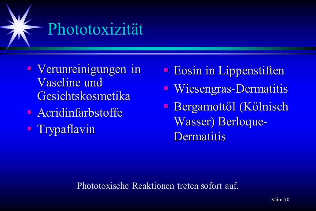 Phototoxische Reaktionen treten sofort auf.