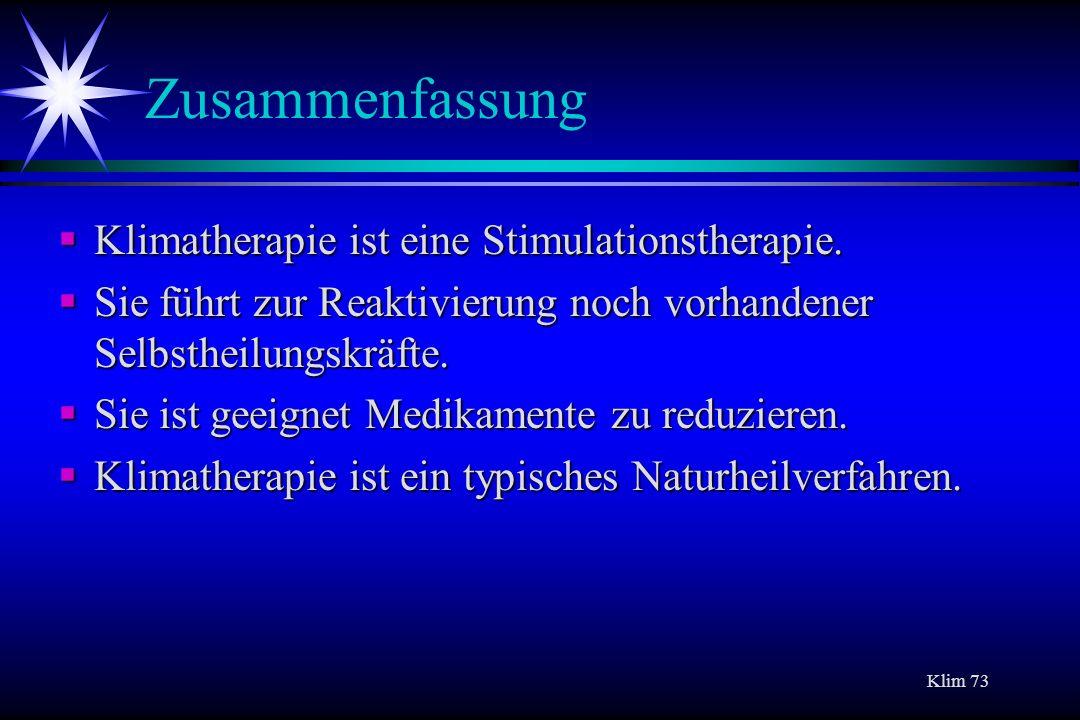 Zusammenfassung Klimatherapie ist eine Stimulationstherapie.