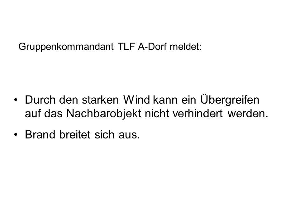 Gruppenkommandant TLF A-Dorf meldet: