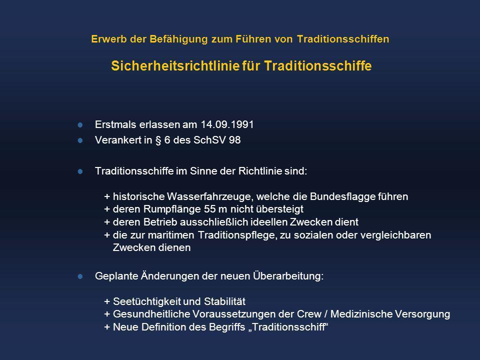 Erwerb der Befähigung zum Führen von Traditionsschiffen Sicherheitsrichtlinie für Traditionsschiffe