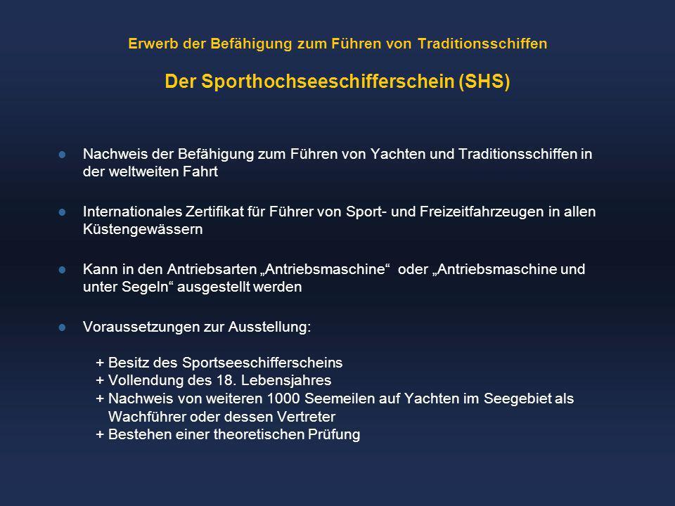 Erwerb der Befähigung zum Führen von Traditionsschiffen Der Sporthochseeschifferschein (SHS)