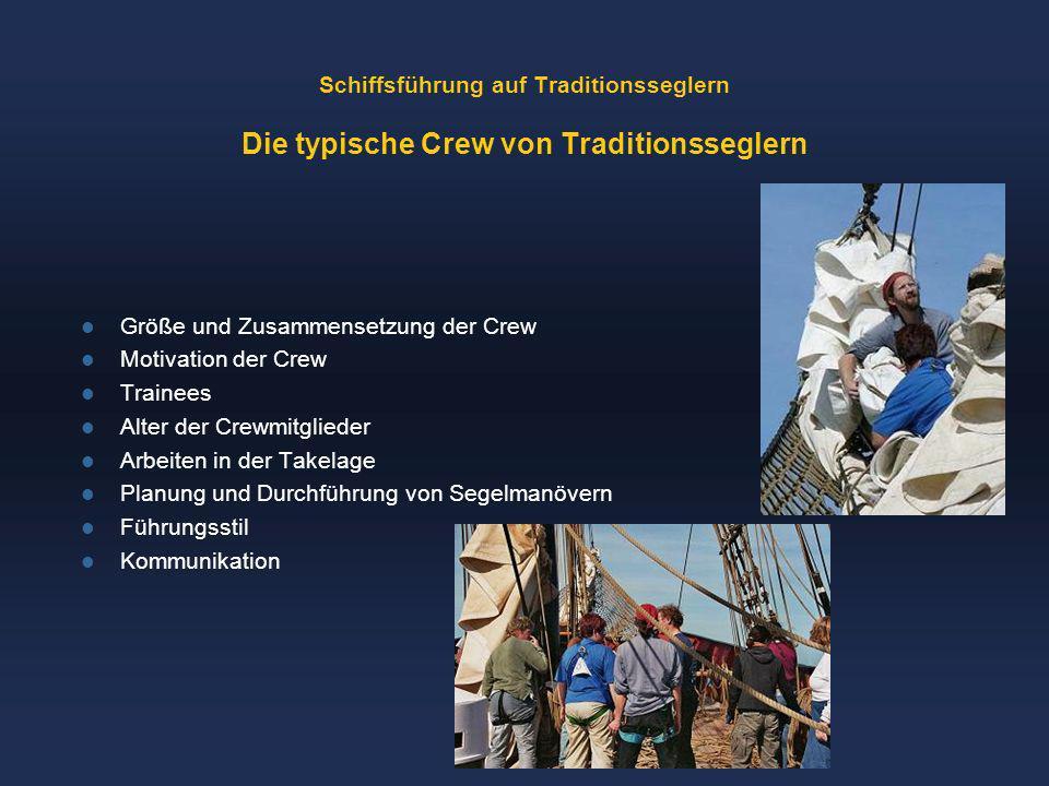 Schiffsführung auf Traditionsseglern Die typische Crew von Traditionsseglern