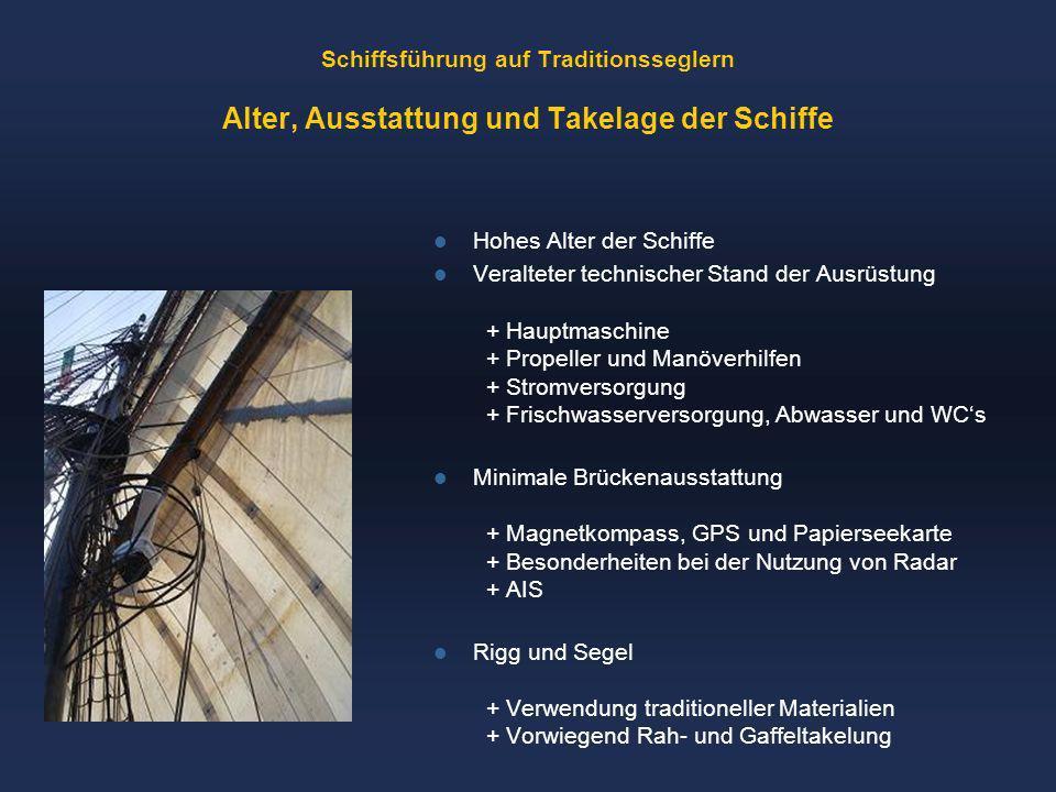 Schiffsführung auf Traditionsseglern Alter, Ausstattung und Takelage der Schiffe