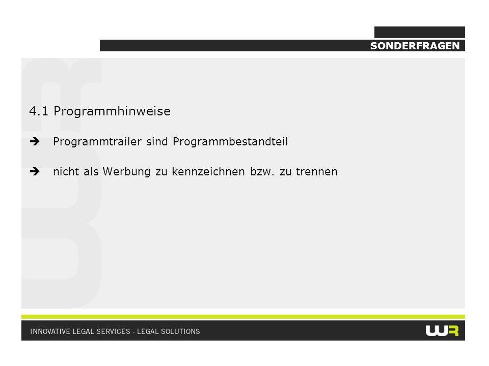 4.1 Programmhinweise  Programmtrailer sind Programmbestandteil