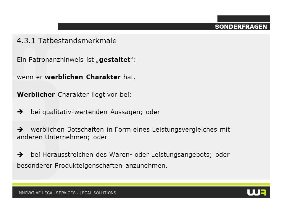 """4.3.1 Tatbestandsmerkmale Ein Patronanzhinweis ist """"gestaltet :"""