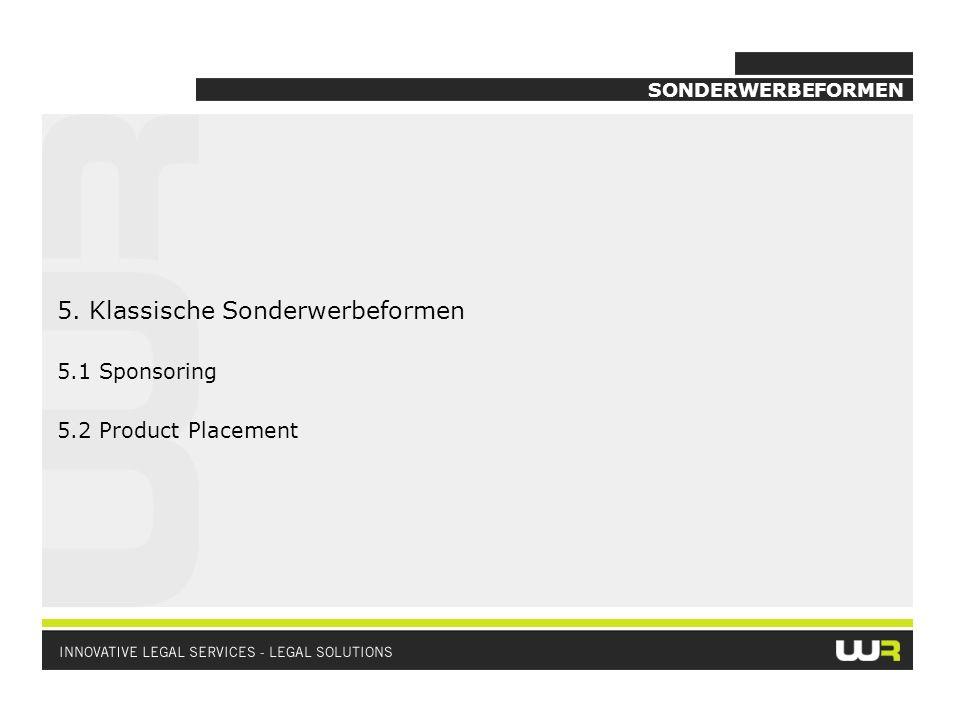 5. Klassische Sonderwerbeformen 5.1 Sponsoring 5.2 Product Placement