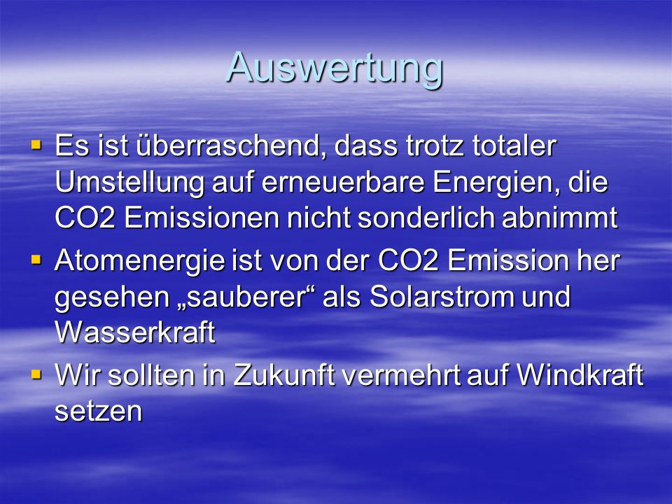 AuswertungEs ist überraschend, dass trotz totaler Umstellung auf erneuerbare Energien, die CO2 Emissionen nicht sonderlich abnimmt.