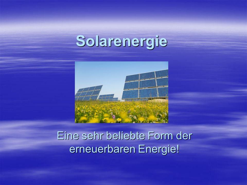 Eine sehr beliebte Form der erneuerbaren Energie!