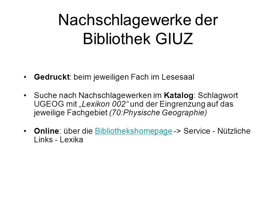 Nachschlagewerke der Bibliothek GIUZ