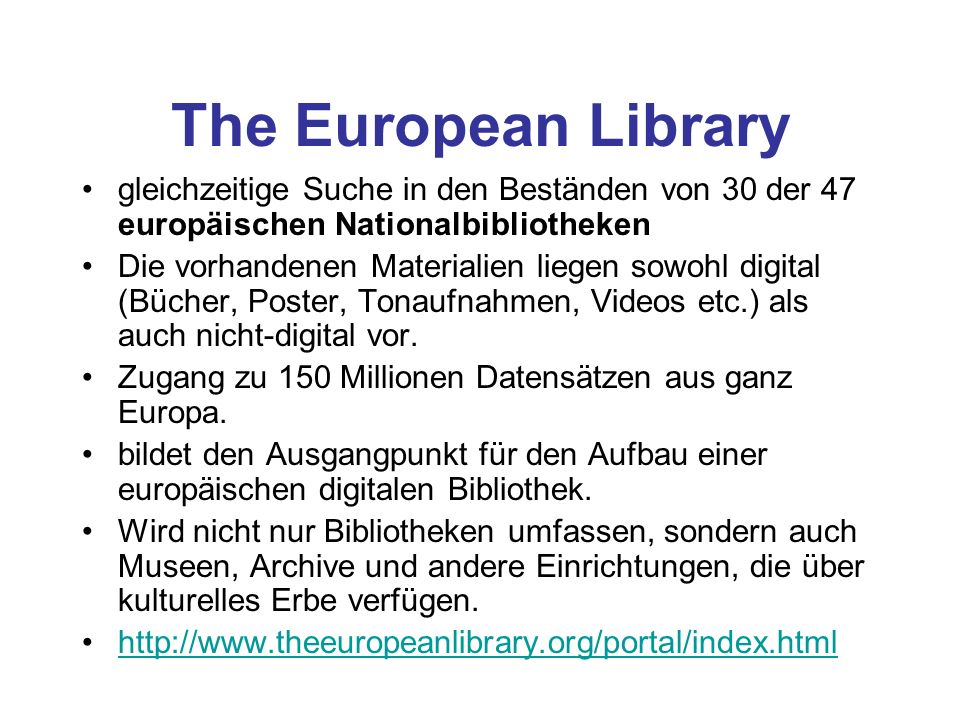 The European Library gleichzeitige Suche in den Beständen von 30 der 47 europäischen Nationalbibliotheken.